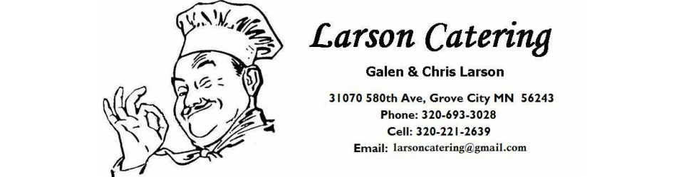 Larson Catering, Grove City, MN